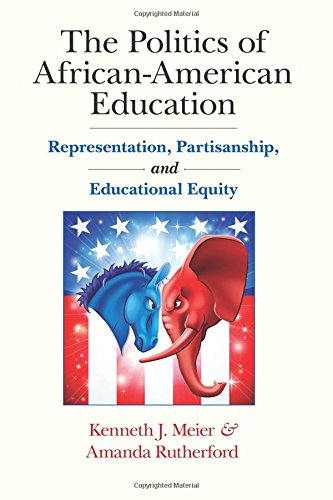 Search : The Politics of African-American Education: Representation, Partisanship, and Educational Equity