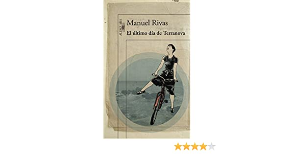 Amazon.com: El último día de Terranova (Spanish Edition) eBook: Manuel Rivas: Kindle Store