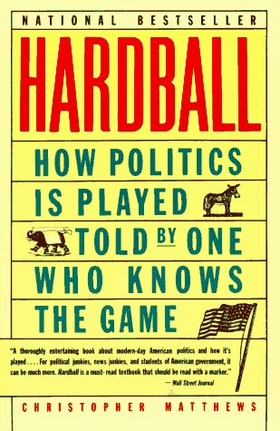 hardball-how-politics-is-played-told-by-one-who-knows-the-game