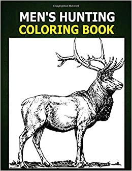 Men S Hunting Coloring Book A Coloring Book For Men About Hunting