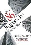 The 86 Biggest Lies on Wall Street, John R. Talbott, 158322887X