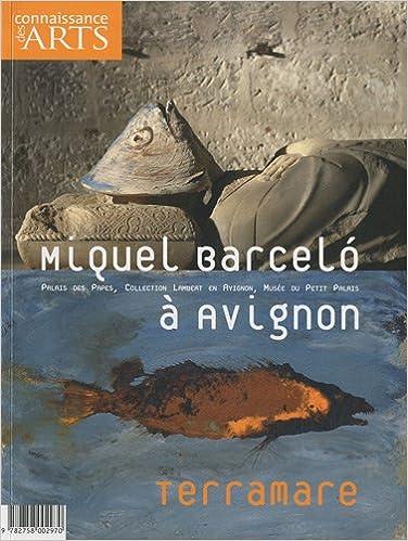 Lire en ligne Connaissance des Arts, Hors-série N° 462 : Miquel Barcelo à Avignon : Terramare epub, pdf