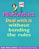 img - for Misconduct: Deal with it without bending the rules (Lorimer Deal With It) book / textbook / text book