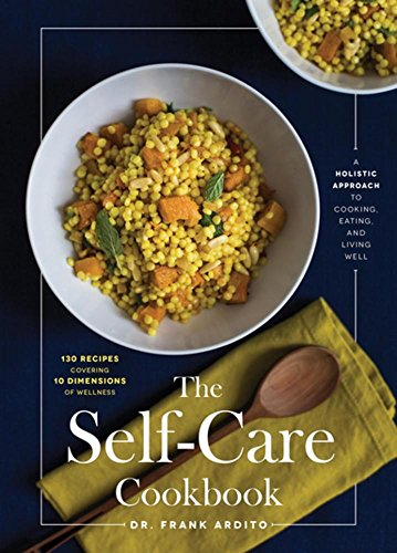 - The Self-Care Cookbook: A Holistic Approach to Cooking, Eating, and Living Well