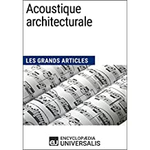 Acoustique architecturale: Les Grands Articles d'Universalis (French Edition)