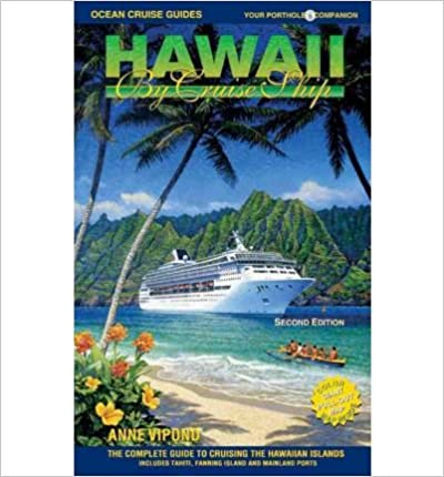 Book [ [ [ Hawaii by Cruise Ship: The Complete Guide to Cruising the Hawaiian Islands (Hawaii by Cruise Ship: The Complete Guide to Cruising the Hawaiian) [ HAWAII BY CRUISE SHIP: THE COMPLETE GUIDE TO CRUISING THE HAWAIIAN ISLANDS (HAWAII BY CRUISE SHIP: THE COMPLETE GUIDE TO CRUISING THE HAWAIIAN) ] By Vipond, Anne ( Author )Jan-03-2011