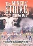 The Miners' Strike Day by Day, Arthur Wakefield, 1903425166