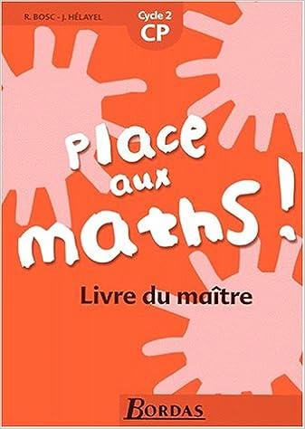 Place Aux Maths Cp Livre Du Maitre Bosc 9782047293218