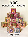ABC Punch-Out Blocks, Cathy Beylon, 0486284743