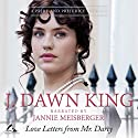 Love Letters from Mr. Darcy: A Pride and Prejudice Novella Audiobook by J. Dawn King Narrated by Jannie Meisberger