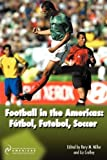 img - for Football in the Americas: F tbol, Futebol, Soccer book / textbook / text book