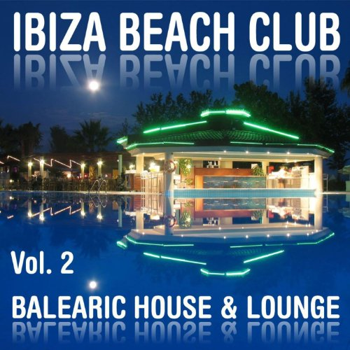 Ibiza beach club vol 2 balearic house lounge by for Lounge house music