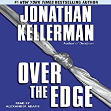 Over the Edge Audiobook by Jonathan Kellerman Narrated by Alexander Adams