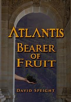 Atlantis: Bearer of Fruit by [Speight, David]