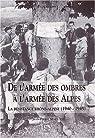 De l'armée des ombres a l'armée des Alpes. laresitance Rhône-alpine (1940-1945) par Martin (II)