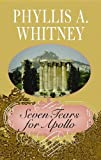 Seven Tears for Apollo, Phyllis A. Whitney, 1611733766