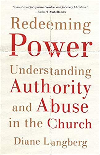 Redeeming Power: Understanding Authority and Abuse in the Church: Diane  Langberg: 9781587434389: Amazon.com: Books