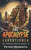The Apocalypse Executioner: The Undead World Novel 8 (Volume 8)
