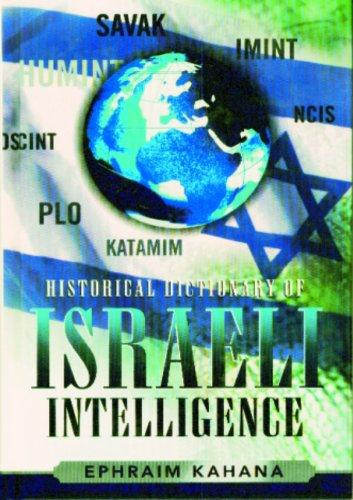 Historical Dictionary of Israeli Intelligence (Historical Dictionaries of Intelligence and Counterintelligence) pdf epub