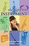 The Right Instrument for Your Child, Atarah Ben-Tovim and Douglas Boyd, 0297850652