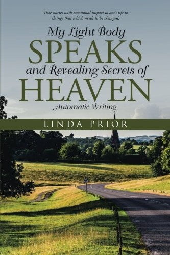 My Light Body Speaks and Revealing Secrets of Heaven: Automatic Writing