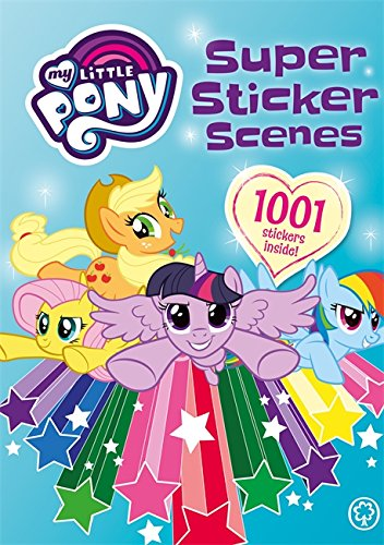 Super Sticker Scenes: 1001 Stickers (My Little Pony, Band 1)