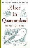Alice in Quantumland: An Allegory of Quantum Physics
