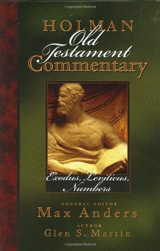 Holman Old Testament Commentary - Exodus, Leviticus, Numbers