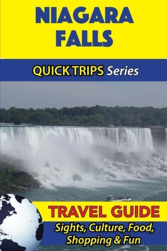 Niagara Falls Travel Guide (Quick Trips Series): Sights, Culture, Food, Shopping & Fun by Jody Swift - Shopping Falls Malls Niagara