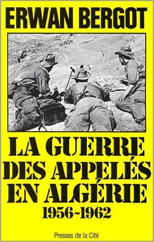 Téléchargement La guerre des appelés en Algérie. 1956-1962 pdf