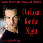 On Loan for the Night: A Spicy Short Story | Lady Jane Sinclair