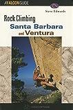 Rock Climbing Santa Barbara & Ventura (Regional Rock Climbing Series) 1st edition by Edwards, Steve (2000) Paperback