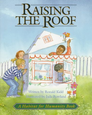 Raising The Roof  A Habitat For Humanity Book