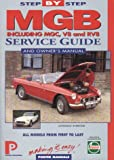 Step-by-Step MGB Service Guide : All Models from First to Last, Chilton Automotive Editorial Staff and Porter, Lindsay, 189923800X