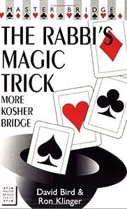 The Rabbi's Magic Trick: More Kosher Bridge (Master Bridge Series)