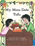 My Mom Eats Tofu, Robyn Ringgold, 0978532627