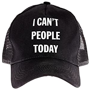 "Snark City's Funny Unisex Trucker Cap Hat Adjustable ""I Can't People Today"""