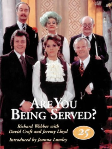 Are You Being Served?: A Celebration Of Twenty Five Years by ORION