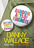 Random Acts Of Kindness: 365 Ways to Make the World a Nicer Place