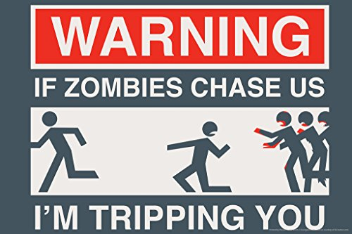 (Warning If Zombies Chase Us Im Tripping You Humor Poster 18x12 inch)