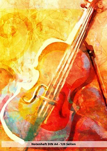 Notenheft DIN A4 - 120 Seiten: Soft Cover - Leeres Heft zum ausfüllen für eigene Noten cello violine geige (German Edition)