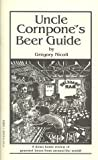 Uncle Cornpone's Beer Guide : A Downhome Review of Gourmet Beers from Around the World, Nicoll, Greg, 1893816036