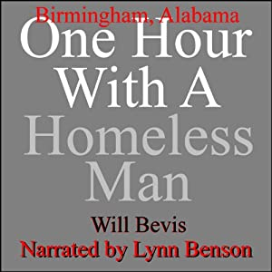 One Hour with a Homeless Man: Birmingham, Alabama Audiobook