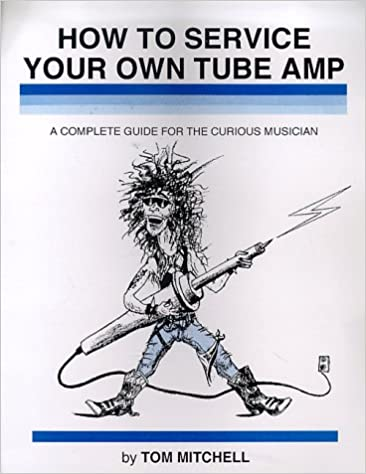 How to Service Your Own Tube Amp: A Complete Guide for the Curious
