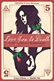 Love You to Death - Season 5 : The Unofficial Companion to The Vampire Diaries