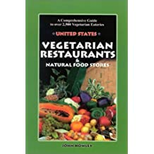 Vegetarian Restaurants and Natural Food Stores in the U. S.: A Comprehensive Guide to Over 2,500 Vegetarian Eateries