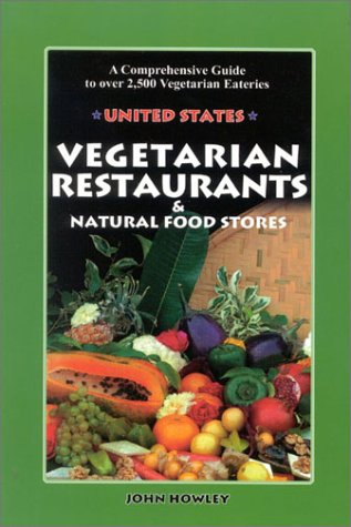 Vegetarian Restaurants and Natural Food Stores in the U. S.: A Comprehensive Guide to Over 2,500 Vegetarian Eateries ebook