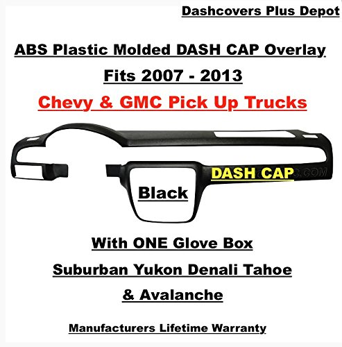 - FITS 2007-12 TAHOE/SUBURBAN/YUKON/CHEVY/GMC PICKUPS WITH 1 GLOVE BOX WITH A LID PLASTIC DASH CAP OVERLAY