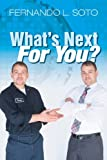 What's Next for You?, Fernando Soto, 0615943764
