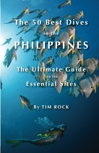 The 50 Best Dives in the Philippines: The Ultimate Guide to the Essential Sites (Volume 2)